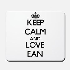 Keep Calm and Love Ean Mousepad