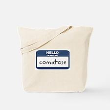 Feeling comatose Tote Bag