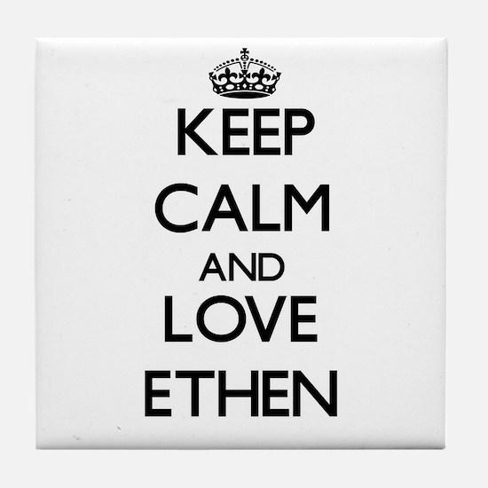 Keep Calm and Love Ethen Tile Coaster