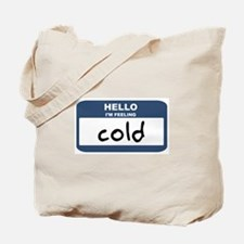 Feeling cold Tote Bag
