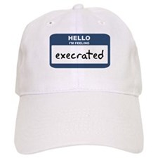 Feeling execrated Baseball Cap