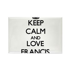 Keep Calm and Love Francis Magnets