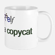 Be Yourself no one likes a copycat Mug