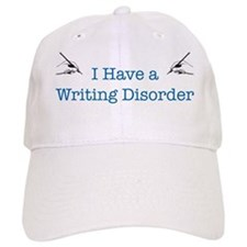 I Have a Writing Disorder Baseball Cap