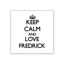 Keep Calm and Love Fredrick Sticker