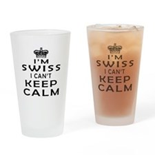I Am Swiss I Can Not Keep Calm Drinking Glass