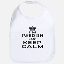 I Am Swedish I Can Not Keep Calm Bib
