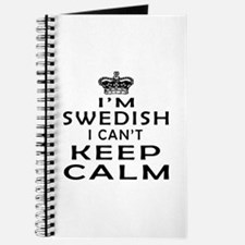 I Am Swedish I Can Not Keep Calm Journal