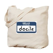 Feeling docile Tote Bag