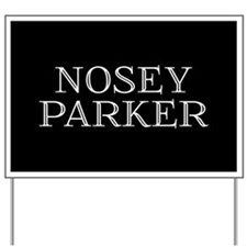 Nosey Parker Yard Sign