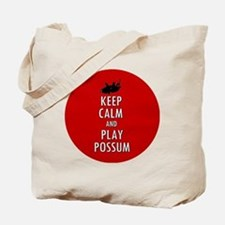 Keep Calm and Play Possum Tote Bag