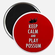 Keep Calm and Play Possum Magnet