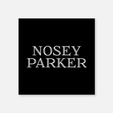 Nosey Parker Sticker