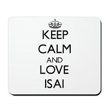Keep Calm and Love Isai Mousepad