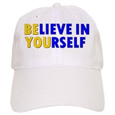 Be-lieve in you-rself, Believe in yourself, Be Baseball Cap