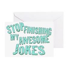 stopfinishing Greeting Card