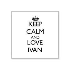 Keep Calm and Love Ivan Sticker
