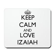 Keep Calm and Love Izaiah Mousepad