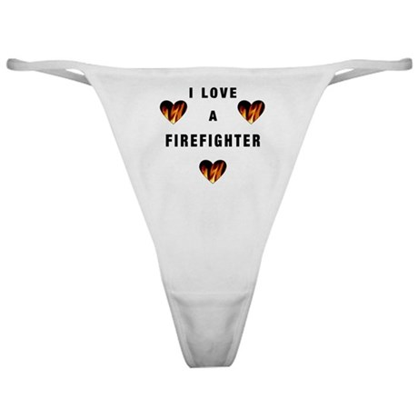 I Love A Firefighter Classic Thong