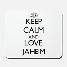 Keep Calm and Love Jaheim Mousepad
