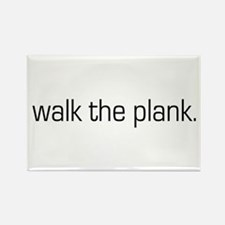 Walk the Plank Rectangle Magnet