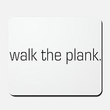 Walk the Plank Mousepad
