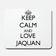 Keep Calm and Love Jaquan Mousepad