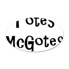 totes mcgotes Oval Car Magnet