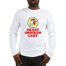 Crazy Chicken Lady Long Sleeve T-Shirt