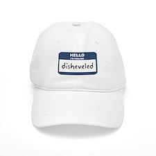 Feeling disheveled Baseball Cap