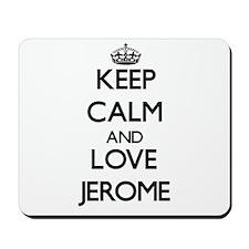 Keep Calm and Love Jerome Mousepad