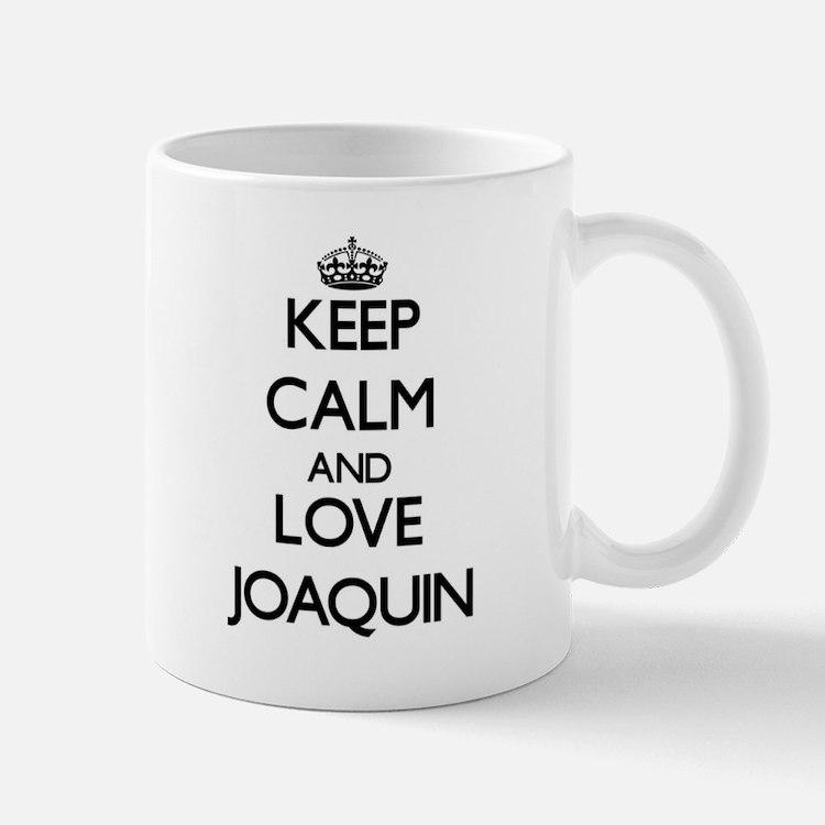 Keep Calm and Love Joaquin Mugs