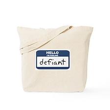 Feeling defiant Tote Bag