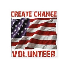"Create Change Volunteer Ame Square Sticker 3"" x 3"""