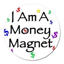 I am a Money Magnet Round Car Magnet