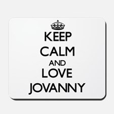 Keep Calm and Love Jovanny Mousepad
