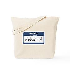Feeling debated Tote Bag