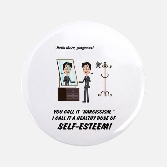 "Narcissism or self-esteem 3.5"" Button"