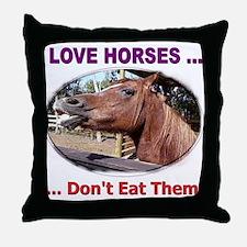 donteathorses1 Throw Pillow