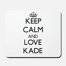 Keep Calm and Love Kade Mousepad