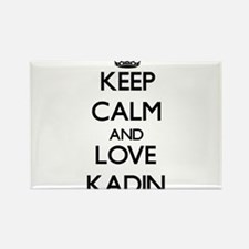 Keep Calm and Love Kadin Magnets