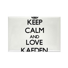 Keep Calm and Love Kaeden Magnets