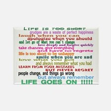 LIFE GOES ON Rectangle Magnet