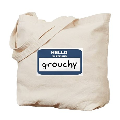 Feeling grouchy Tote Bag