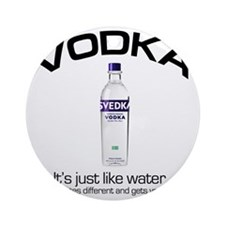 vodka shirt copy Round Ornament