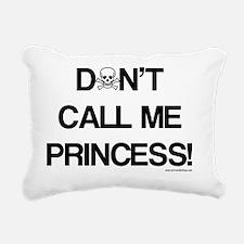 Dont-Call-Me-Princess Rectangular Canvas Pillow