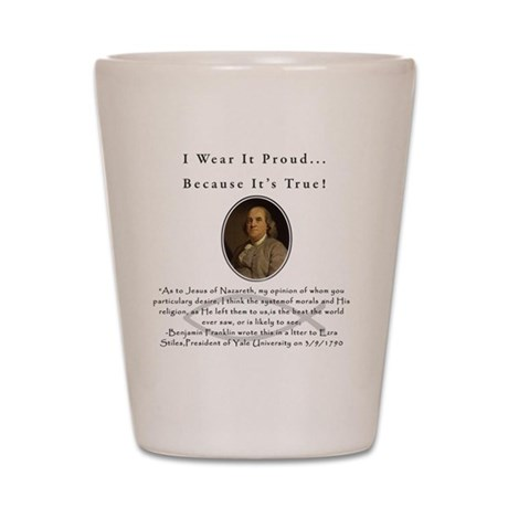 Ben Franklin Wear It Proud Adult T-Shir Shot Glass