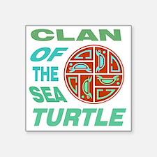 """Clan of the Sea Turtle Square Sticker 3"""" x 3"""""""