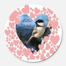 I love chickadees  T copy Round Car Magnet
