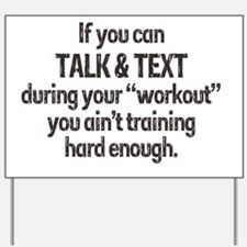 texting workout Yard Sign